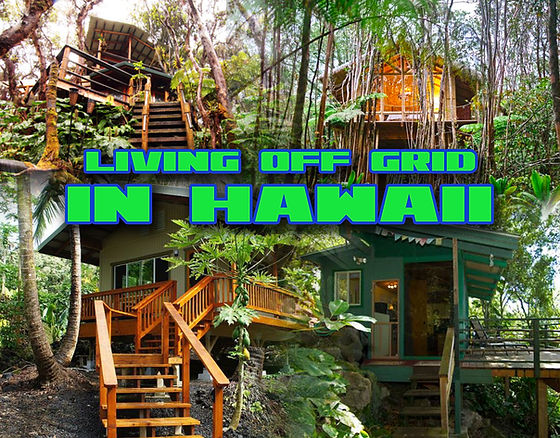 Living Off Grid in Hawaii