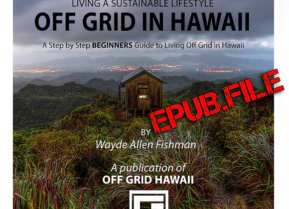 OFF GRID IN HAWAII Ebook  (EPUB Compatible with iBooks)