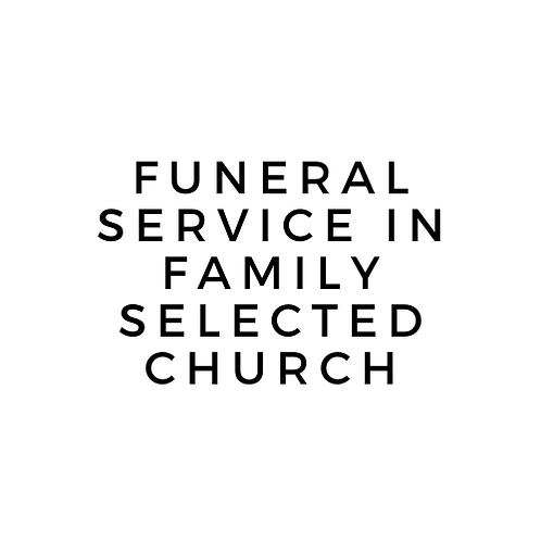 Funeral Service in Family Selected Church