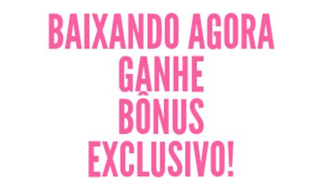 Baixando_agora_ganhe_bônus_exclusivo!.pn