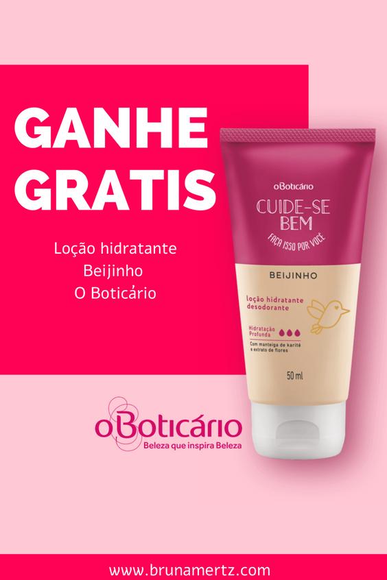 GANHE GRATIS LOÇAO HIDRATANTE BEIJINHO O BOTICARIO