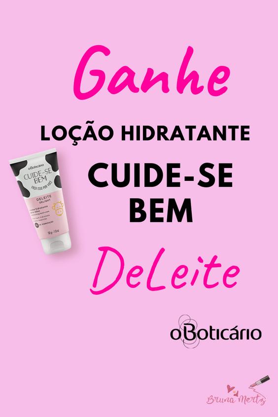GANHE GRATIS: Loção Hidratante DeLeite O Boticário!