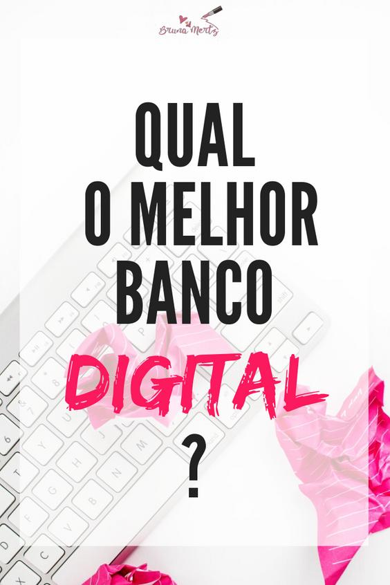 Bancos Digitais: Qual o melhor?