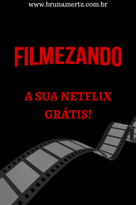 FILMEZANDO: A sua Netflix grátis!