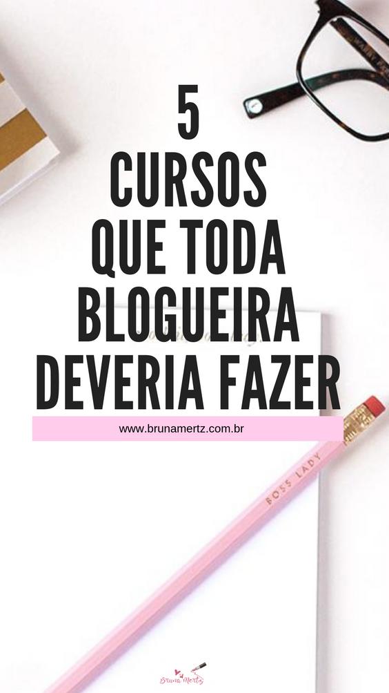 5 cursos que toda blogueira deveria fazer