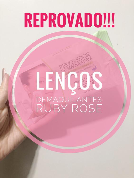 REPROVADO! Lenços Demaquilantes Ruby Rose