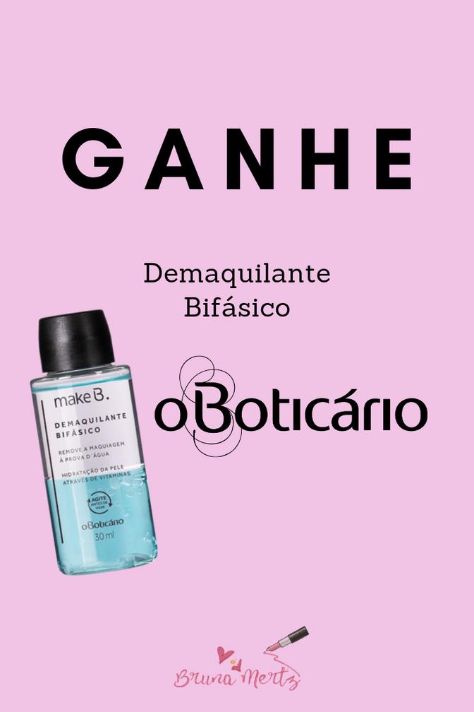 GANHE GRATIS DEMAQUILANTE BIFASICO O BOTICARIO!
