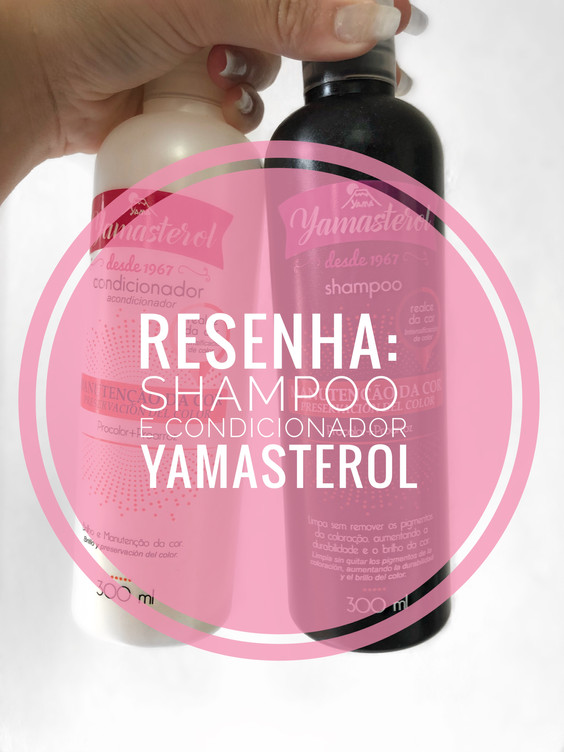 RESENHA: Shampoo e condicionador Yamasterol