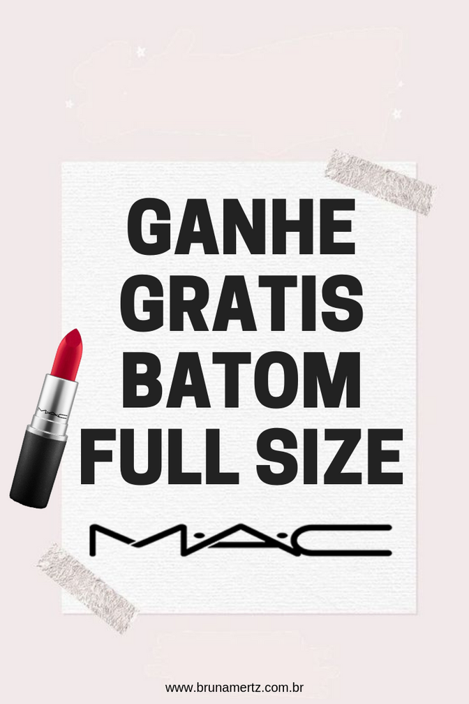 GANHE GRATIS BATOM MAC FULL SIZE!