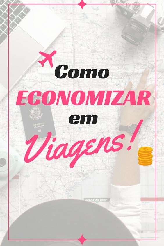 10 DICAS de como economizar em viagens | 2019