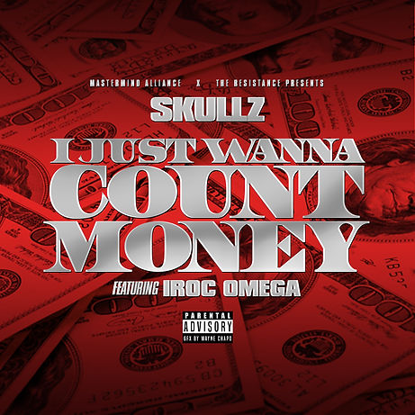 Skullz - I Just Wanna Count Money feat. iRoc Omega (single)