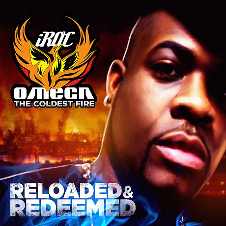iRoc Omega - The Coldest Fire: Reloaded & Redeemed (album)