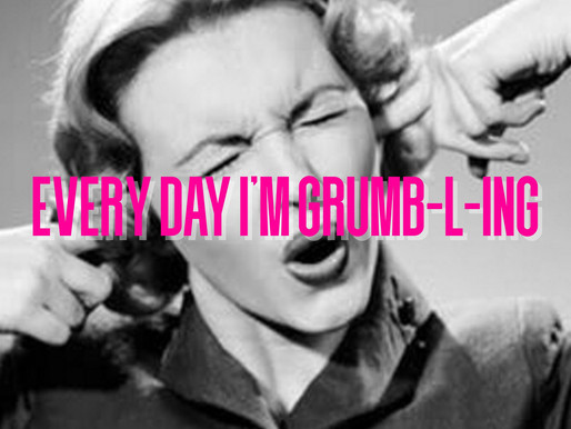 Every Day I'm Grumb-l-ing