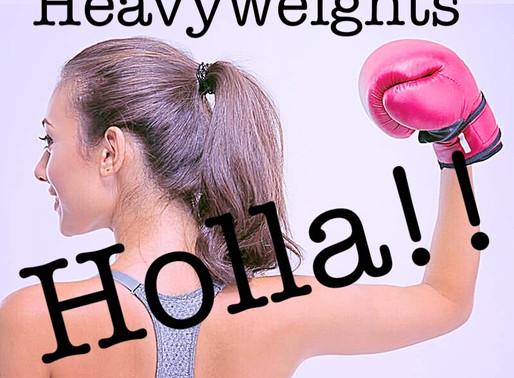 Heavyweights Holla!!