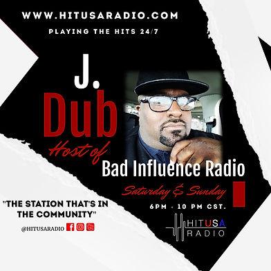 J Dub Bad Influence Radio.jpg