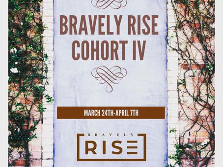 BravelyRise Cohort IV