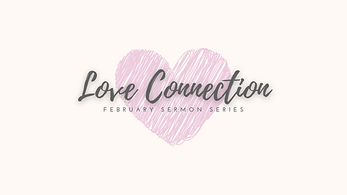 love connection sermon graphics.png