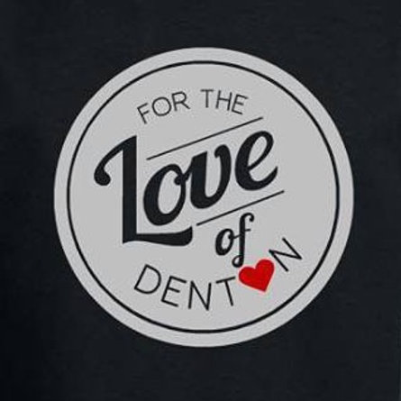 For The Love Of Denton T-Shirt