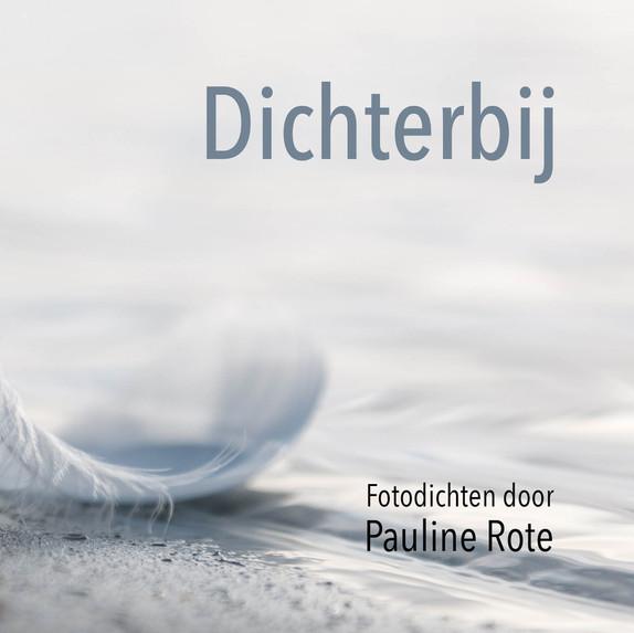 DICHTERBIJ - PAULINE ROTE