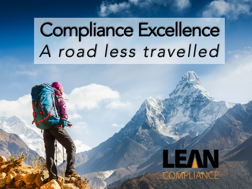 Compliance Excellence - A Road Less Traveled