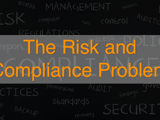 The Risk and Compliance Problem