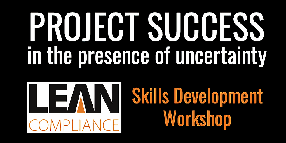 Project Success in the Presence of Uncertainty (Workshop)