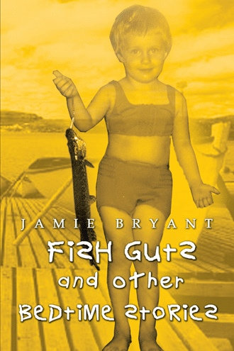 Fish Guts & Other Bedtime Stories