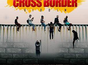 Cross Border Riddim 2019 A Judgement Yaa
