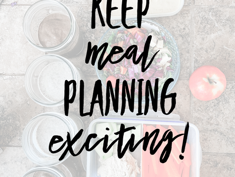 Keep Meal Planning Exciting!