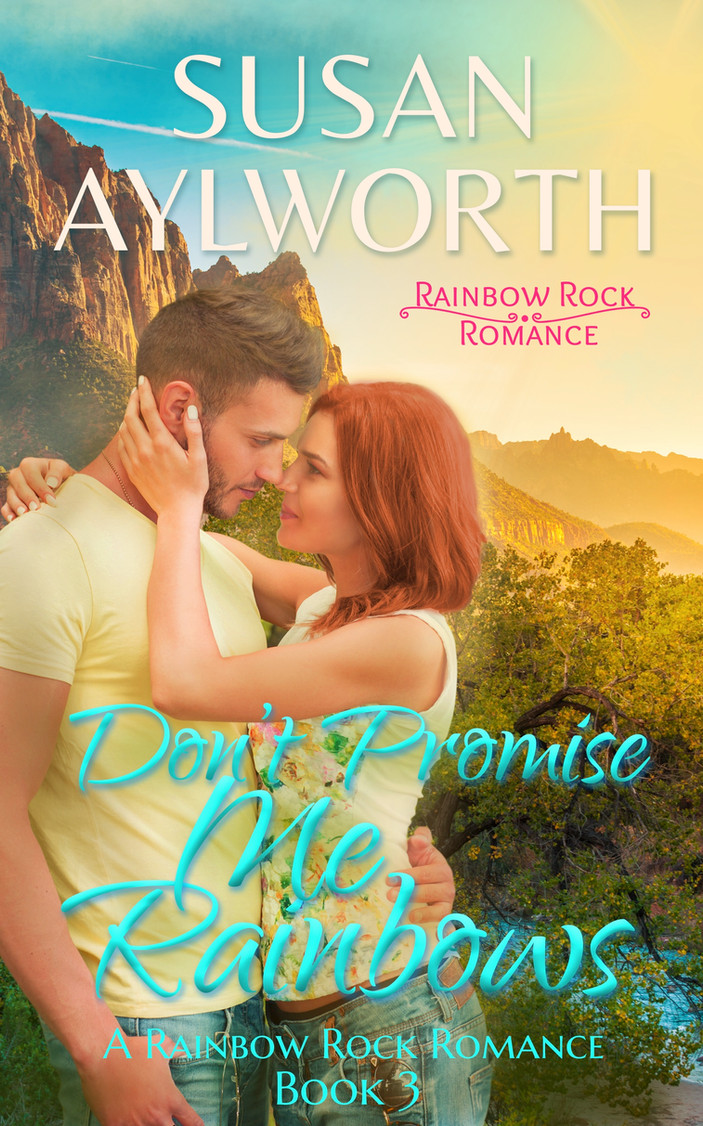Don't Promise Me Rainbows by Susan Aylworth