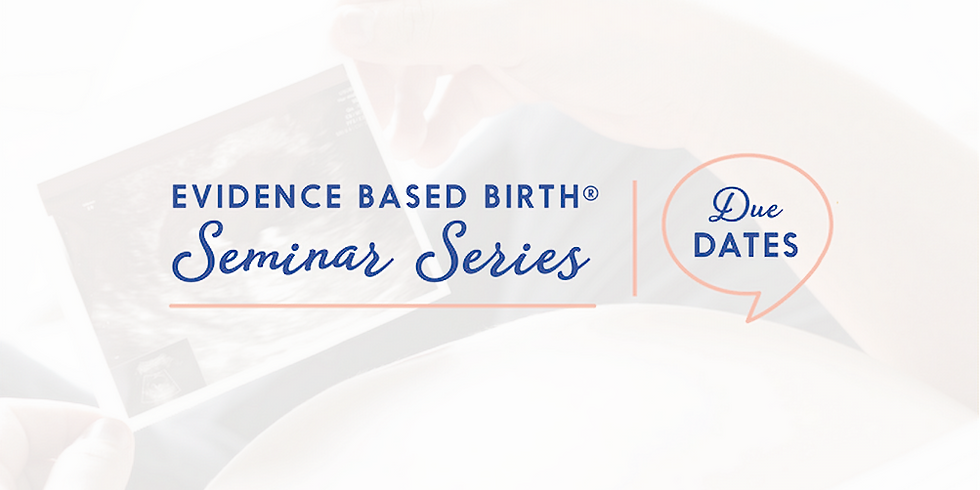 Due Dates (with Advanced Maternal Age) Seminar