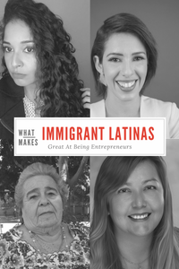 Collage of pictures of four different women with the title in the middle that reads what makes immigrant latinas win at entrepreneurs