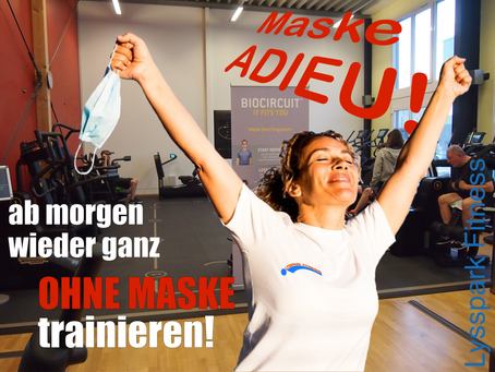 MASKE ADIEU! Ab 26.6.2021 wieder ohne Maske trainieren! Ohhhh Happy Day!