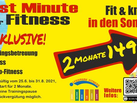 Last Minute for FITNESS - 2 Monate für  CHF 149.-