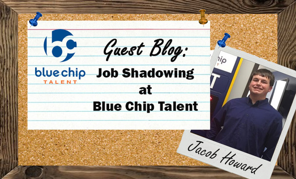 Guest Blog: Job Shadowing at Blue Chip Talent
