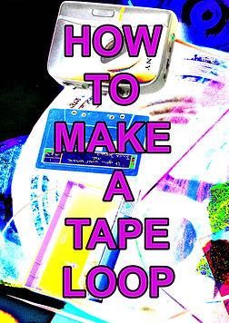 Hwo to make a tape loop Poster.jpg