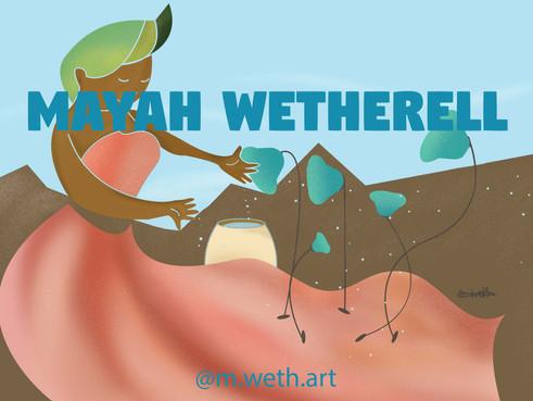 Mayah Wetherell: Artist of the Week