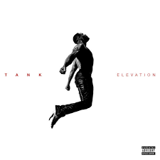 Tank's upcoming album alert 'Elevations!'