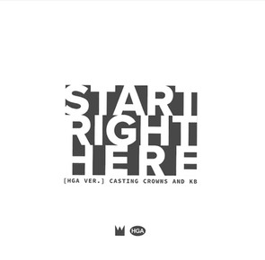 "Grammy-Award Winning Group, Casting Crowns Team Up with Hip-Hop Artist KB for New ""Start Right Here"""