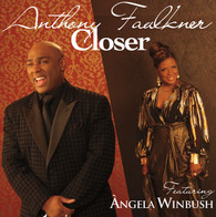 "Anthony Faulkner's ""Closer"" Featuring Àngela Winbush Crosses International Borders"