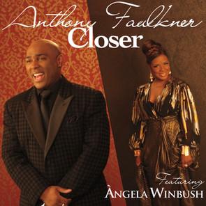 "Anthony Faulkner's ""Closer"" Featuring Àngela Winbush Crosses International Borders"