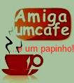 Um Papinho, Um Cafezinho. . .