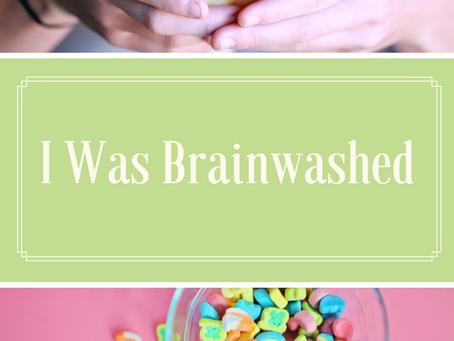 I Was Brainwashed