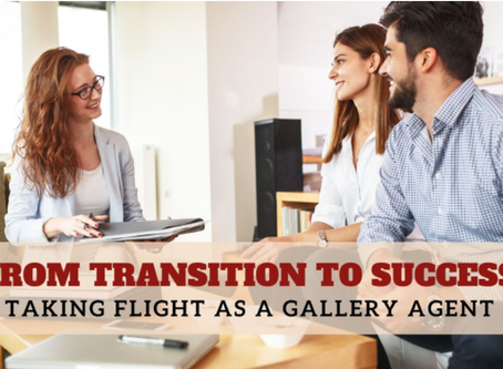 From Transition to Success: Taking Flight as a Gallery Agent
