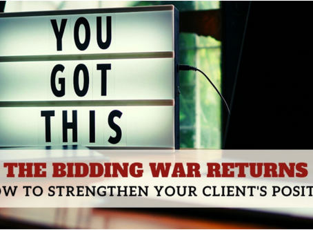 The Bidding War Returns: How to Strengthen Your Client's Position
