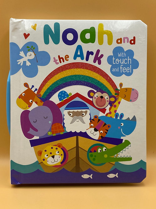 Noah and the Ark (with Touch and Feel)