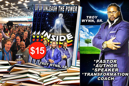 BOOK: UNLEASH THE POWER INSIDE by Troy Wynn, Sr.