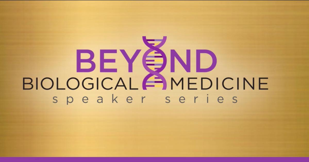 Beyond Biological Medicine Speaker Series hosted by Christine Schaffner