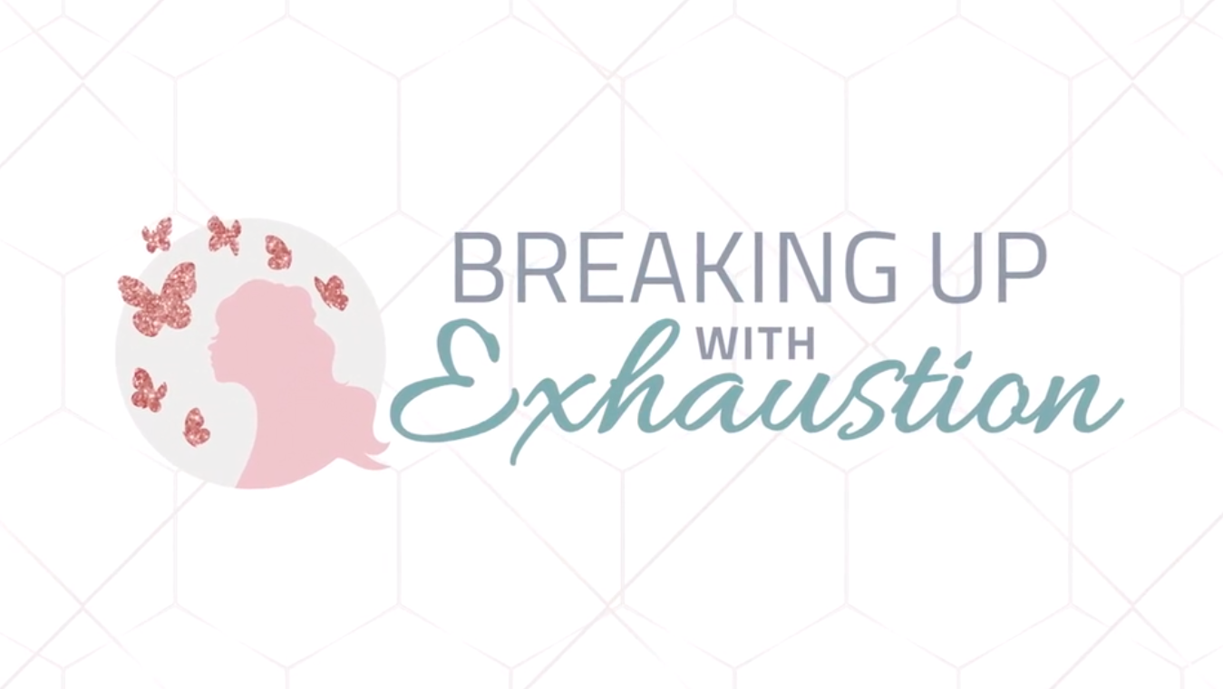 Breaking up with Exhaustion hosted by Andre Duchonovic