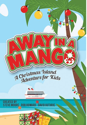 "Introducing a new Christmas musical for 2019... ""Away In a Mango""!"